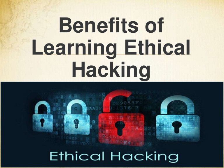 10 Benefits of Becoming an Ethical Hacker