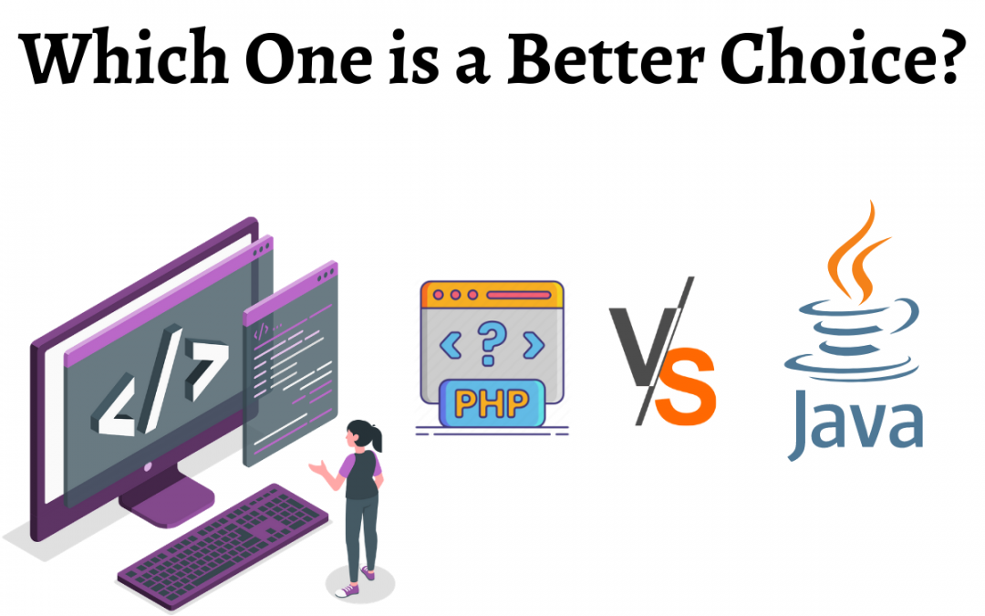 PHP vs JAVA: Which is better?